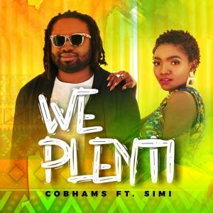 DOWNLOAD MP3: Cobhams Asuquo - We Plenti (ft. Simi)