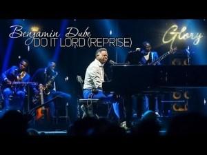 DOWNLOAD MP3: Benjamin Dube – Do It Lord (Reprise)