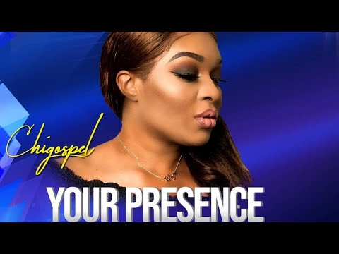 DOWNLOAD MP3: Chi-Gospel – Your Presence + VIDEO
