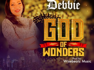 DOWNLOAD MP3: Debbie – God Of Wonders