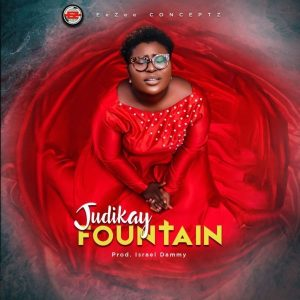 DOWNLOAD MP3: Judikay – Fountain