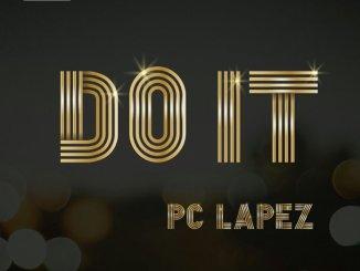 DOWNLOAD MP3: Pc Lapez – Do It + VIDEO