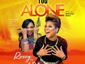 DOWNLOAD MP3: Rozey Ft. Ada Ehi - You Alone