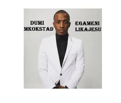 DOWNLOAD MP3: Dumi Mkokstad – Mayenzeke