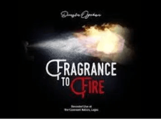 DOWNLOAD MP3: Dunsin Oyekan – Fragrance to Fire