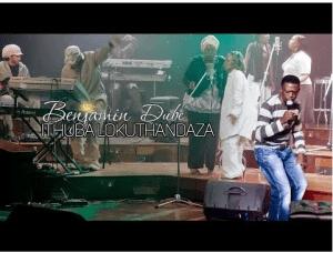 DOWNLOAD MP3: Benjamin Dube – Ithuba Lokuthandaza