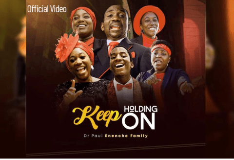 DOWNLOAD MP3: Dr Paul Enenche & Family – Keep Holding On