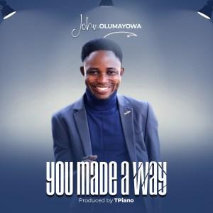 John Olumayowa – You Made A Waymp3 download