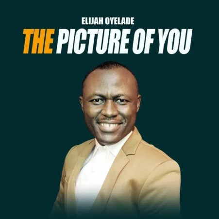 DOWNLOAD MP3: Elijah Oyelade – The Picture of You