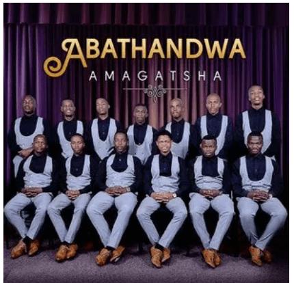 DOWNLOAD Album: Abathandwa – Amagatsha