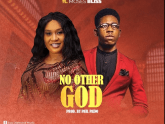 DOWNLOAD MP3: Eva Diamond Ft. Moses Bliss - No Other God