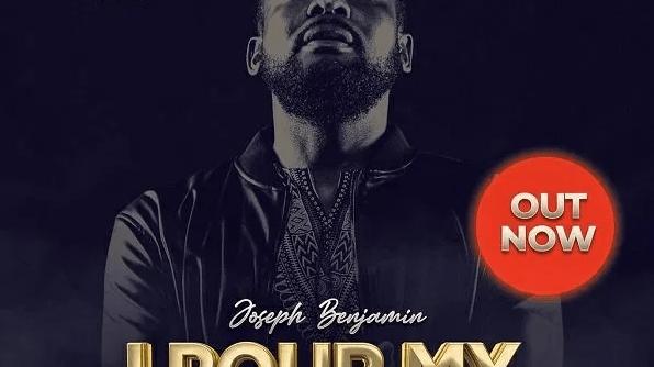 DOWNLOAD MP3: Joseph Benjamin – I Pour My Love