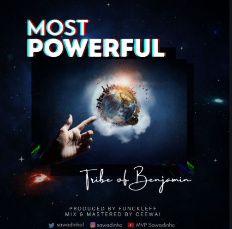 download mp3: Tribe Of Benjami – Most Powerful