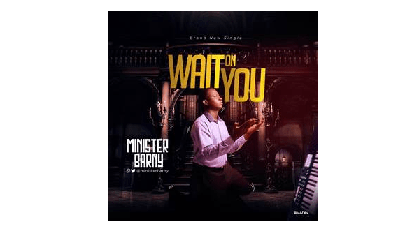 Minister Barny – Wait On You