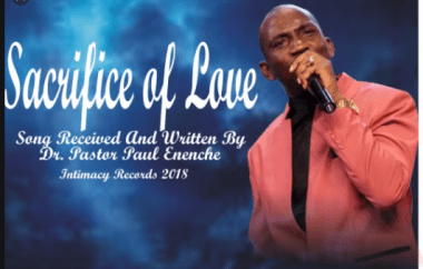 Sacrifice Of Love By Paul Enenche Mp3 Download
