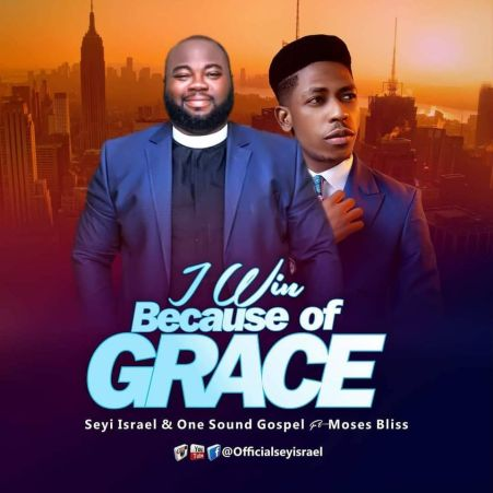 download mp3: Seyi Israel & Moses Bliss – I Win Because of Grace