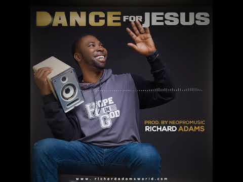 download mp3: Richard Adams – Dance For Jesus