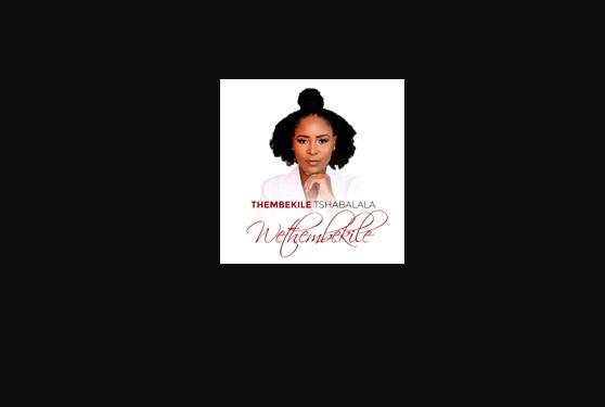 Thembekile Tshabalala - Wethembekile