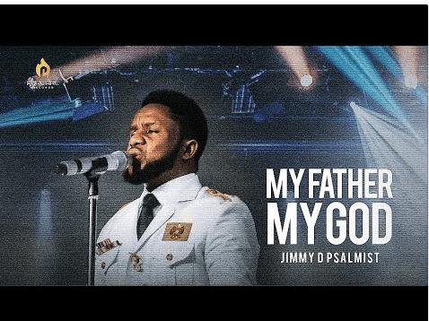 Jimmy D Psalmist – My Father My God