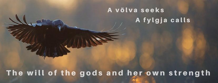 A völva calls. A fylgja seeks. The will of the gods and her own strength.
