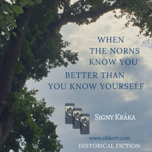 Signy Kráka - When the Norns know you better than you know yourself