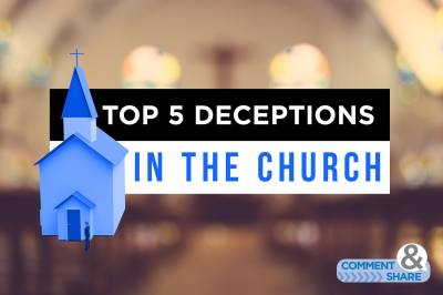The Top 5 Deceptions in the Church
