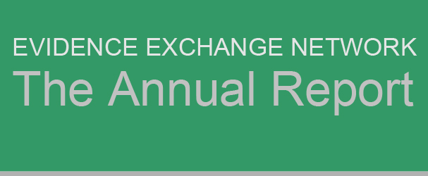 Evidence Exhange Network The Annual Report