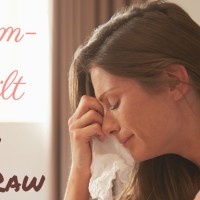 Mom-Guilt In The Raw