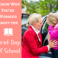 I Know Why You're Worried About the First Day of School