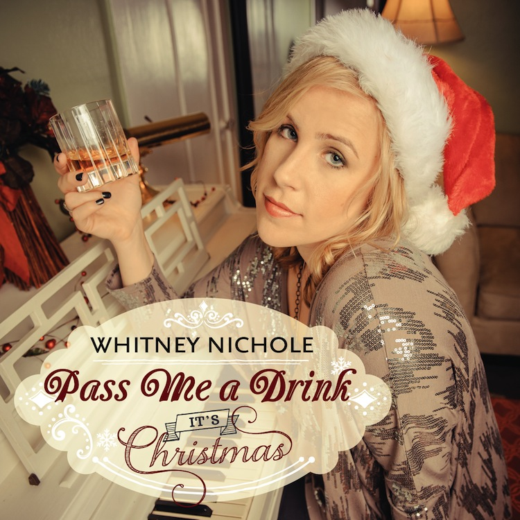 Whitney Nichole - Pass Me a Drink It's Christmas