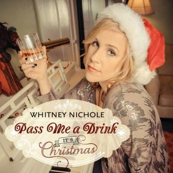 Whitney Nichole - Pass Me a Drink It's Christmas