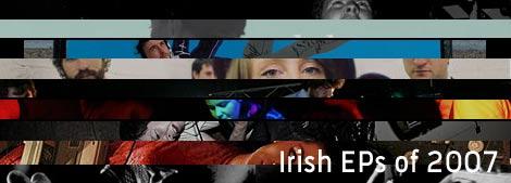 , Podcast #10: Top Irish EPs of 2007