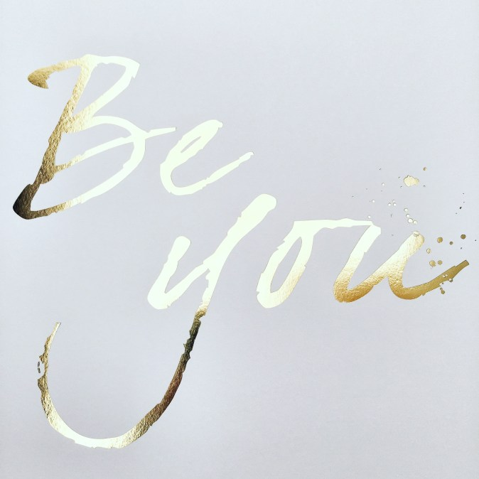 Poster saying 'Be You' positivity