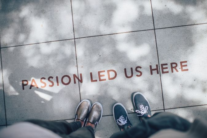 Passion Led Us Here Quote