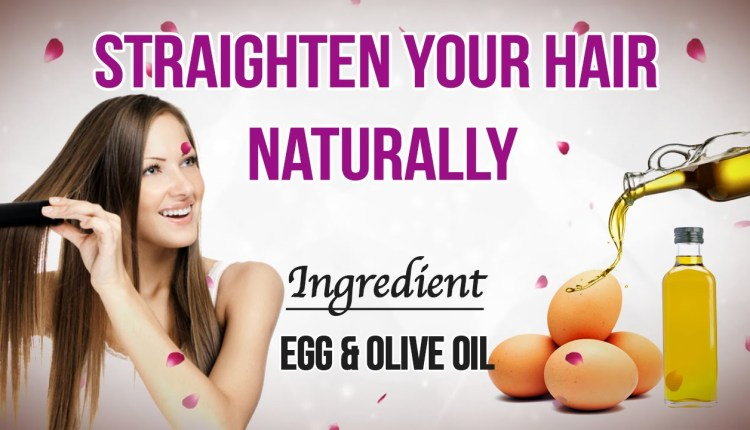 Egg and Olive Oil for Hair Straightening