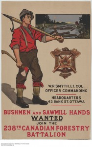 Recruiting Poster for 238th Canadian Forestry Battalion. Source: Library and Archives Canada, Acc. No. 1983-28-844