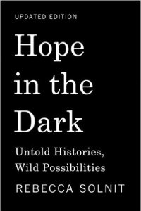 Rebecca Solnit's Hope in the Dark, a key work on hope and environmental issues that several panellists mentioned.