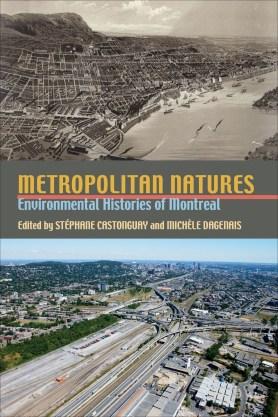 Image of Book Cover: Metropolitan Natures Environmental Histories of Montreal