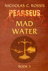 Mad Water, book 3 in the epic fantasy series, Pearseus by Nicholas C. Rossis