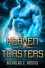 A Heaven for Toasters | From the blog of Nicholas C. Rossis, author of science fiction, the Pearseus epic fantasy series and children's book