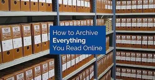 How to Archive Everything You Read Online