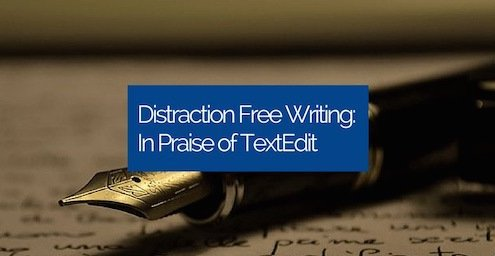 Distraction Free Writing: In Praise of TextEdit