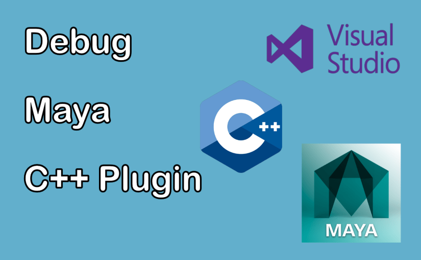 How to Debug a C++ Maya Plugin Using Visual Studio