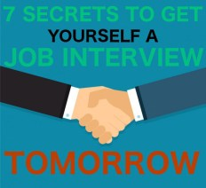 7 Secrets to Get Yourself a Job Interview TOMORROW