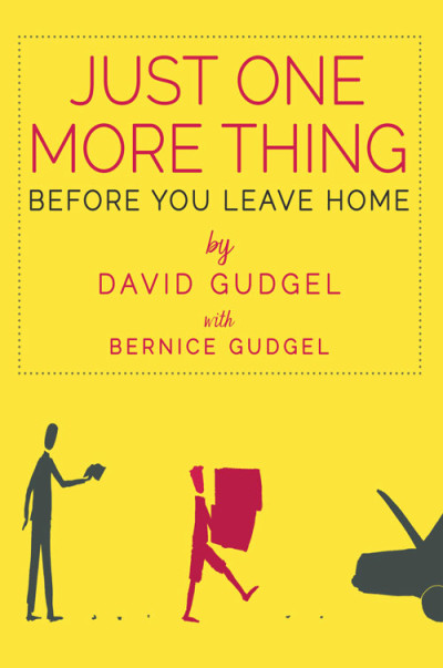 Just-One-More-Thing-Before-You-Leave-Home-Book