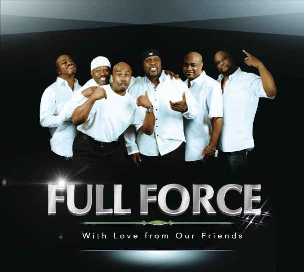 Full Force With Love From Our Friends