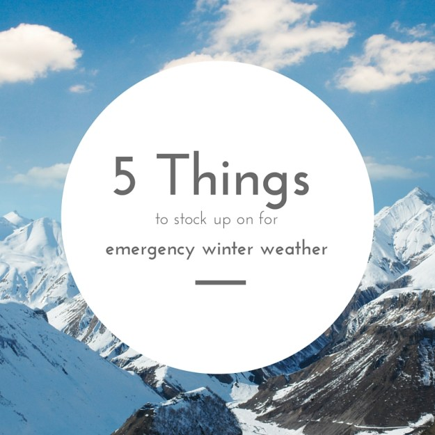 5 Things to Stock Up On for Emergency Winter Weather