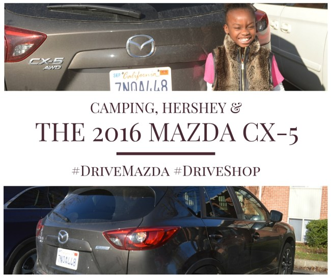 Camping, Hershey, and the Mazda CX-5 #DriveMazda