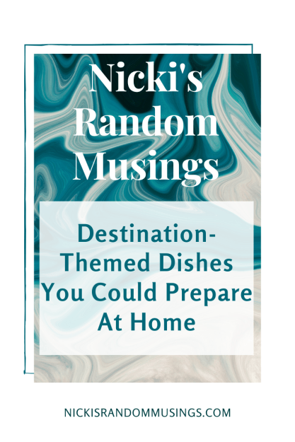 Destination Themed Dishes