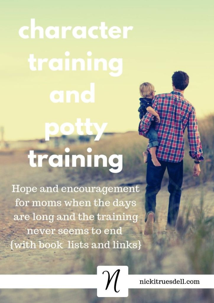 Character and potty training and raising Godly children